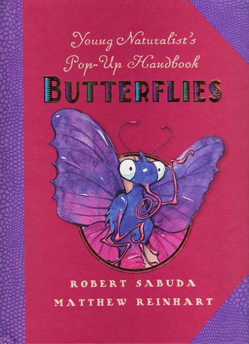 Young Naturalist's Pop-Up Handbook: Butterflies