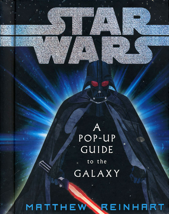 Star Wars: A Pop-Up Guide to the Galaxy